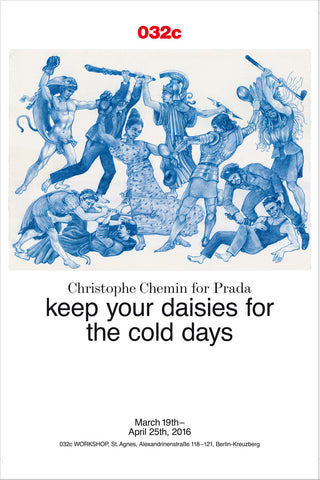 "CHRISTOPHE CHEMIN for Prada ""keep your daisies for the cold days"" Exhibition Poster - 032c"