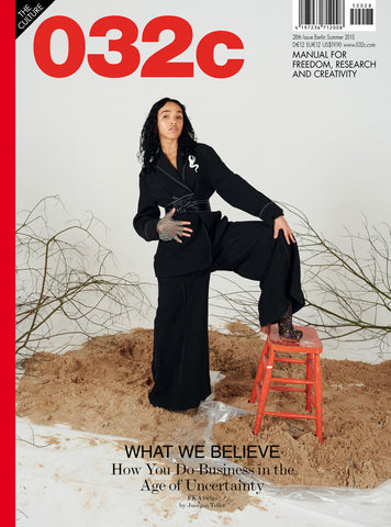 Issue #28 — Summer 2015: What We Believe - 032c