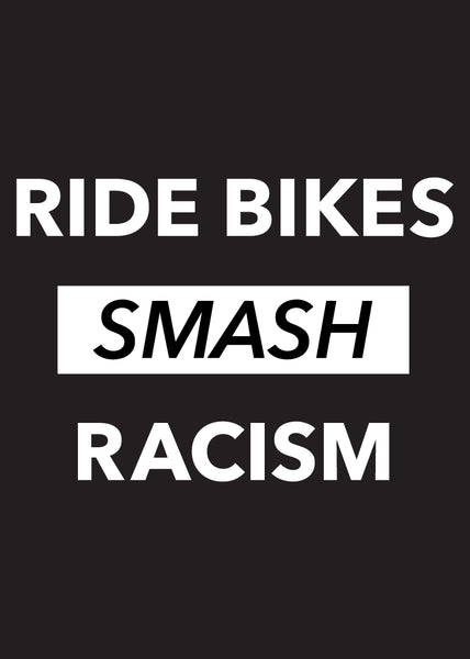 Ride Bikes Smash Racism T-shirt