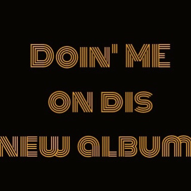 """Doin' me on dis new album"" T-Shirt"