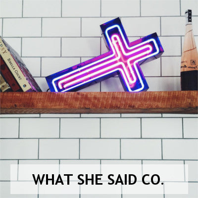 What She Said Co | Greenhouse Interiors