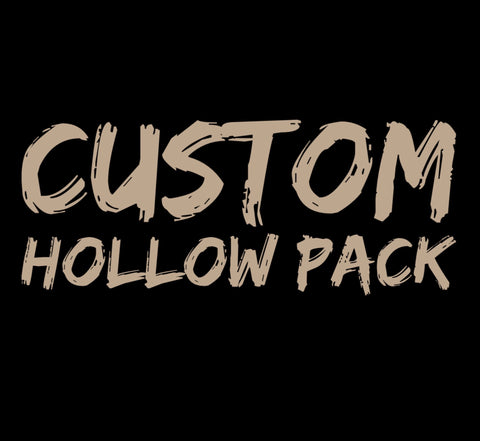 Custom Hollow Pack