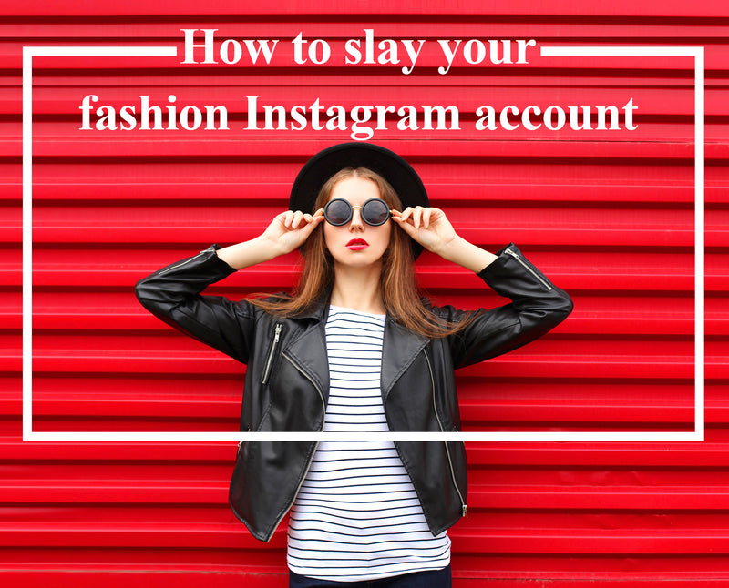 Style guide: How to slay your fashion Instagram account