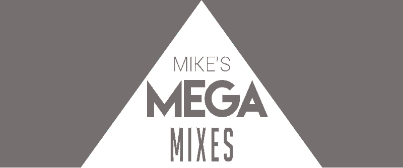Mike's Mega Mixes