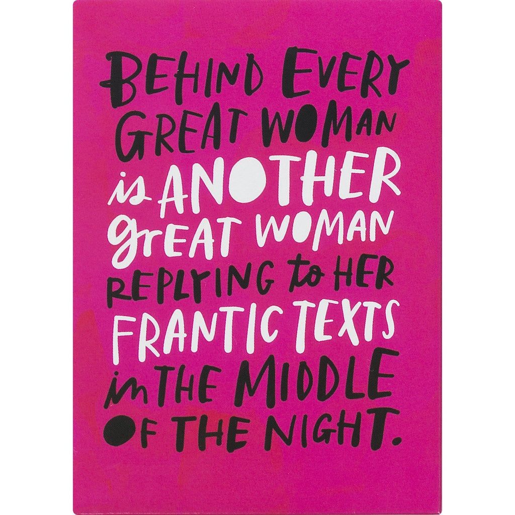 Behind Every Great Woman Magnet