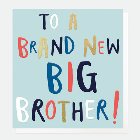 To a Brand New Big Brother