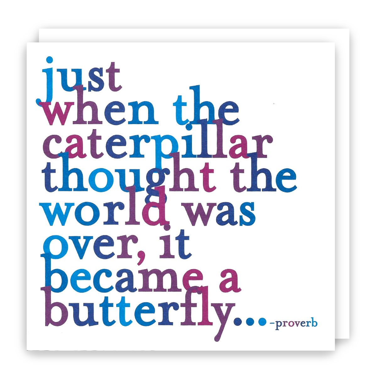 6aa51fb9d9f5f Just When The Caterpillar Thought The World Was Over - Quotable ...
