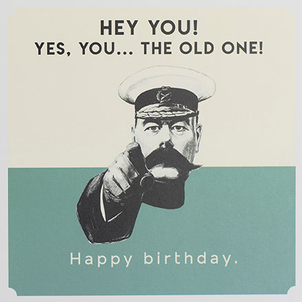 Hey You! Yes, You... The Old One! Happy Birthday.