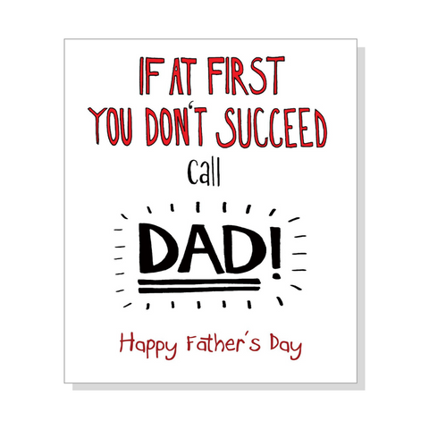 If At First You Don't Succeed, Call Dad!