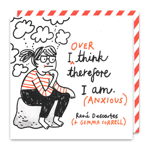 I Over Think Therefore I Am