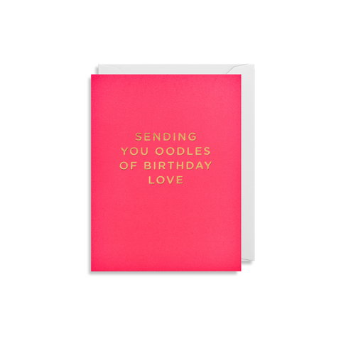 Oodles Of Birthday Love Mini Card