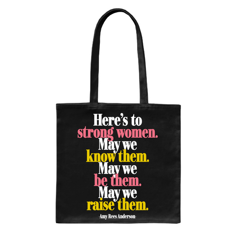 Here's To Strong Women Tote Bag