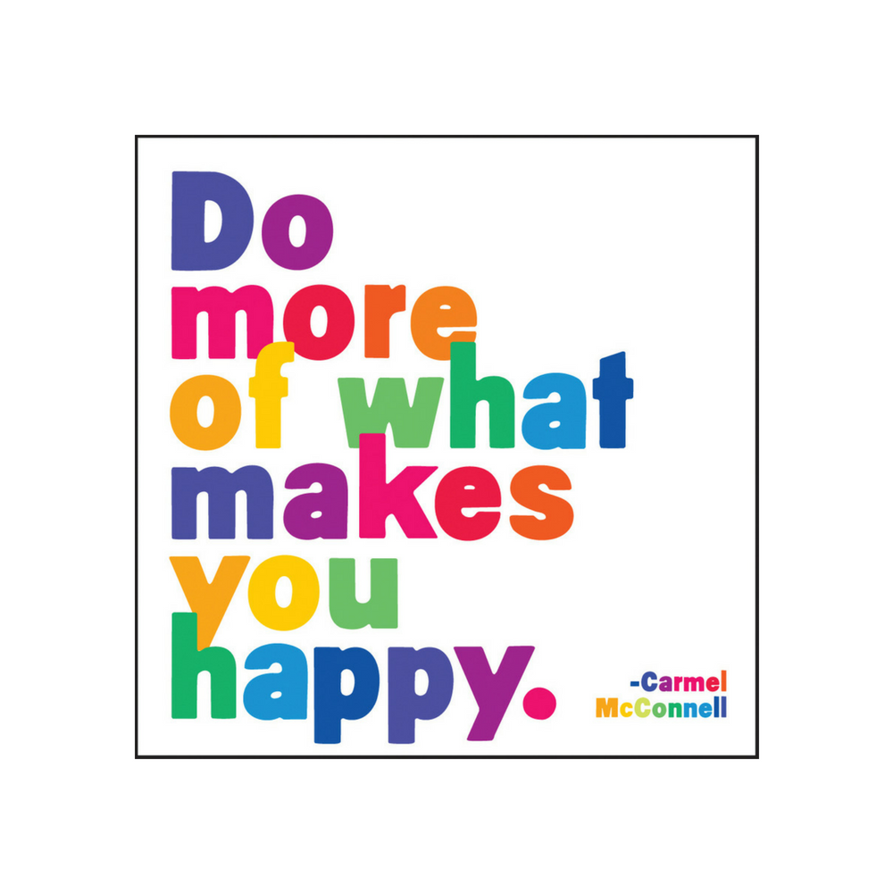 Do More Of What Makes You Happy Magnet