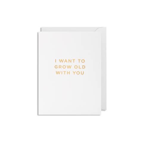 Grow Old With You Mini Card
