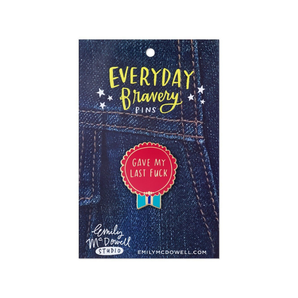 Everyday Bravery 'Gave My Last F*ck' Pin Badge