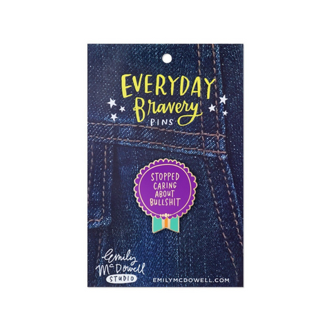Everyday Bravery 'Stopped Caring About Bullsh*t' Pin Badge