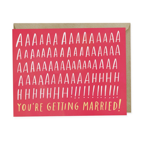 Aaaaaahhh! You're Getting Married!