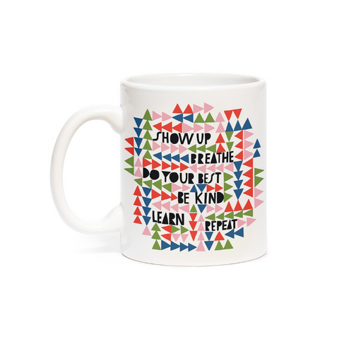 'Show Up, Breathe, Do Your Best...' Mug