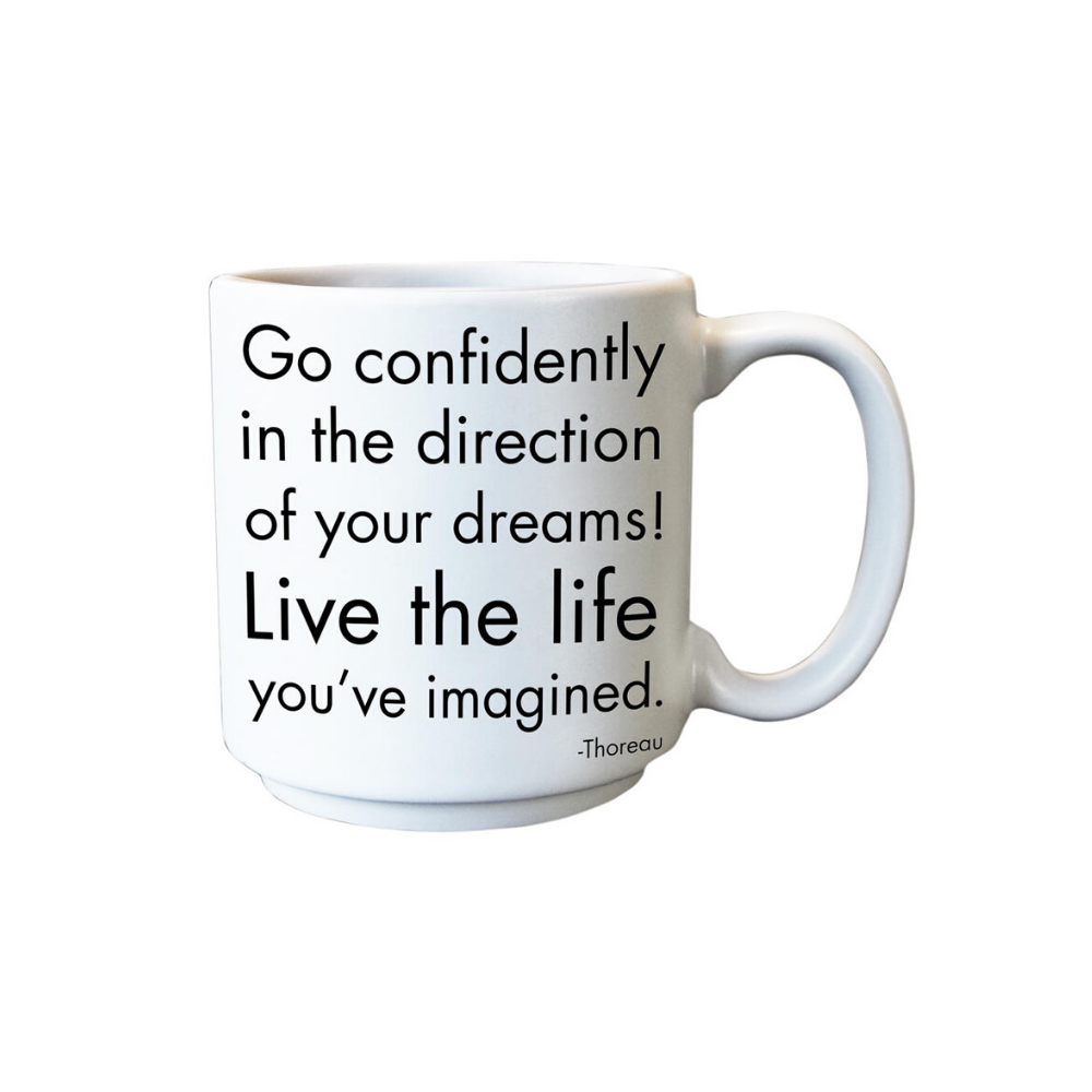 Go Confidently In The Direction of Your Dreams Espresso Mug