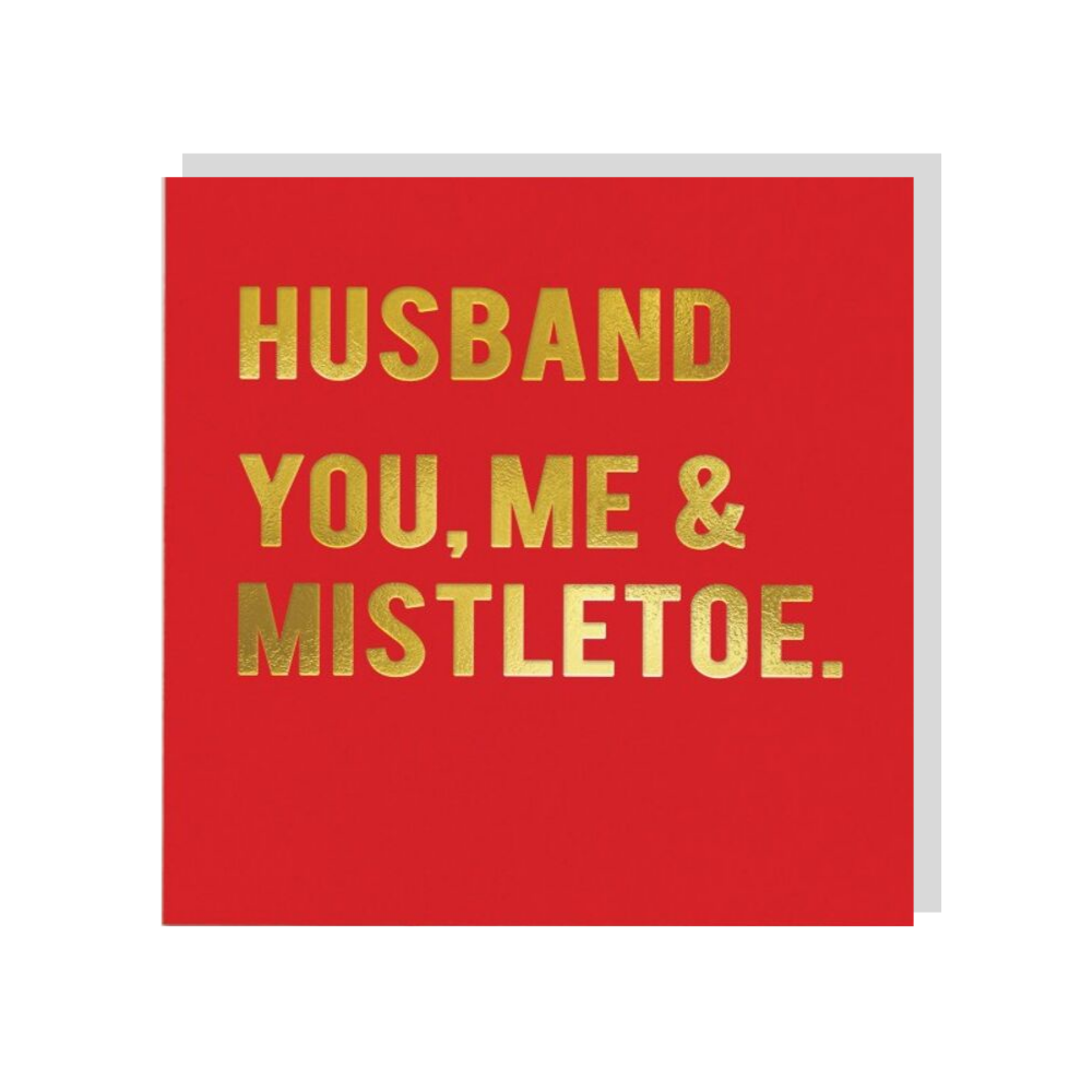 Husband. You, Me & Mistletoe.