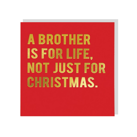 Brother, Not Just For Christmas
