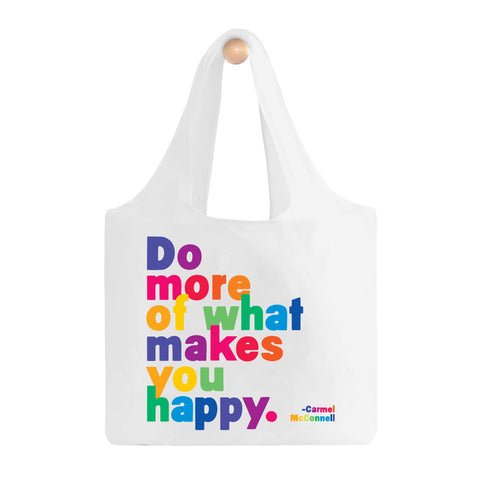 Do More Of What Makes You Happy Fold-Up Bag