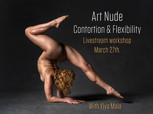 Recorded Livestream workshop: Art nude contortion & flexibility #NSFW (5h duration).