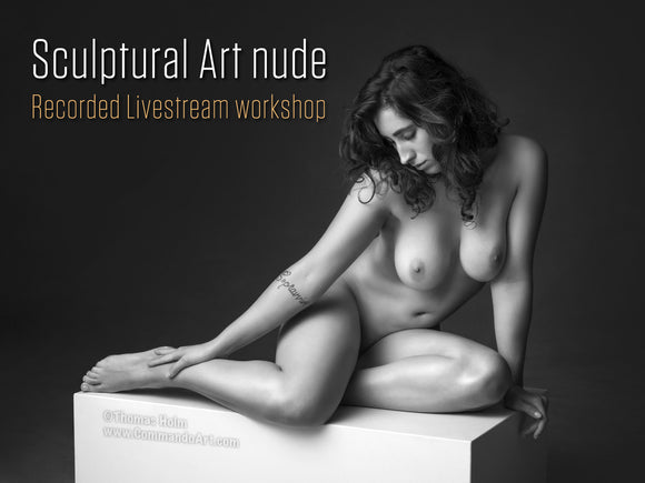 Online: Sculptural Art Nudes - Recorded LIVESTREAM Workshop 6h duration