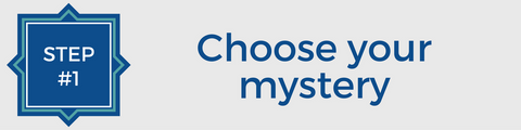 Step 1 - Choose your mystery