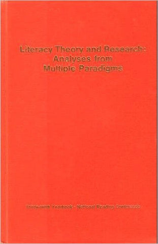 Literacy Theory and Research: Analyses from Multiple Paradigms
