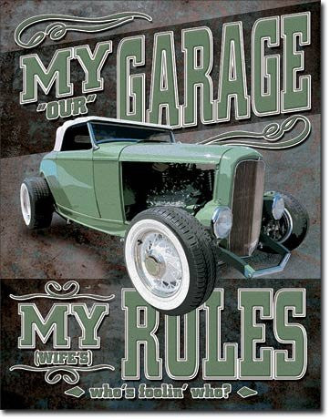 My Garage My Rules (Not Really) Tin Sign 13 x 16in- Made In The USA