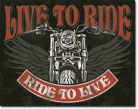 Live to Ride tin sign- Made In The USA
