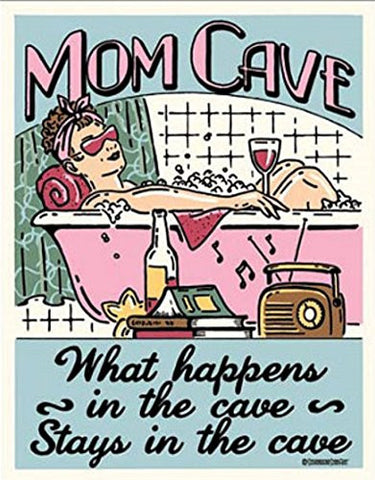 Mom Cave Tin Sign 13 x 16in- Made In The USA