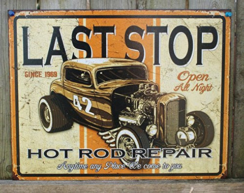 Last Stop Hot Rod Repair Tin Sign 13 x 16in- Made In The USA
