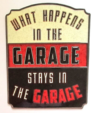 What Happens in the Garage Stays in the Garage Embossed Tin Sign