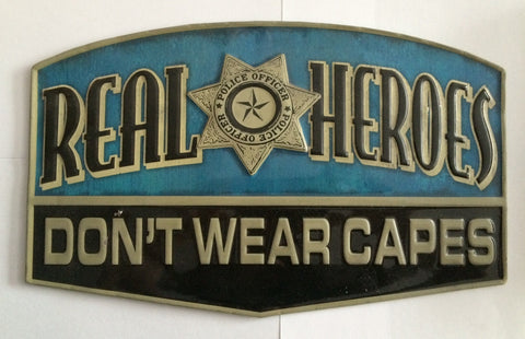 Real Heroes Don't Wear Capes - Vintage Style Tin Sign - Police Officer - Great Gift - Less Than Perfect