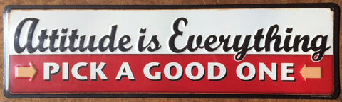 Attitude Is Everything Pick a Good One Metal Tin Sign