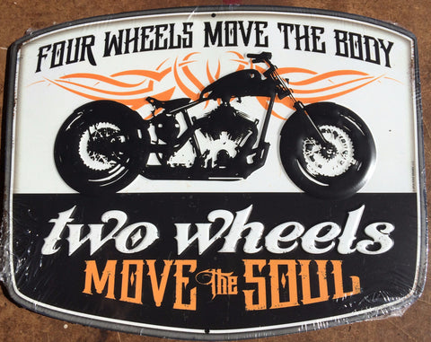 Four Wheels Move the Body - Two Wheels Move the Soul - Motorcycle Tin Sign