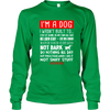 I'm A Dog - Long Sleeve