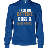 Caffeine Dogs and Cuss Words - Long Sleeve - True Best Friend