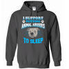 I Support Putting Animal Abusers To Sleep - Hoodie (New)