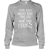 My Kids Have Four Legs - Long Sleeve