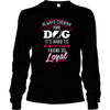 Always Cherish Your Dog - Long Sleeve