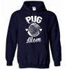 Pug Mom Hoodie - True Best Friend