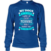 My Dogs Are The Reason I Wake UP  - Long Sleeve