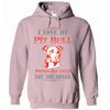I Love My Pitbull - Punish The Deed NOT The Breed!