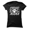 Proud Dog Mama - True Best Friend