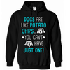 Dogs Are Like Potato Chips - True Best Friend