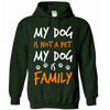 My Dog Is Not A Pet Hoodie - True Best Friend