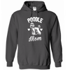 Poodle Mom Hoodie - True Best Friend